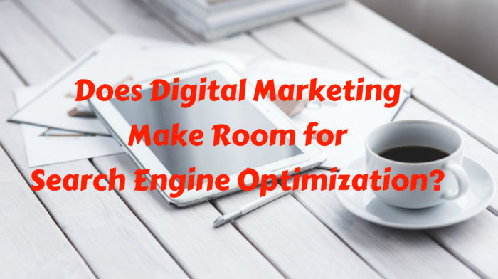 Does Digital Marketing Make Room for Search Engine Optimization? title image