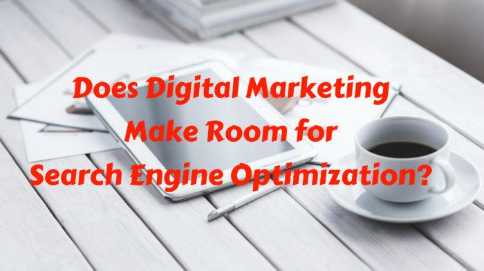Does Digital Marketing Make Room for Search Engine Optimization? title image