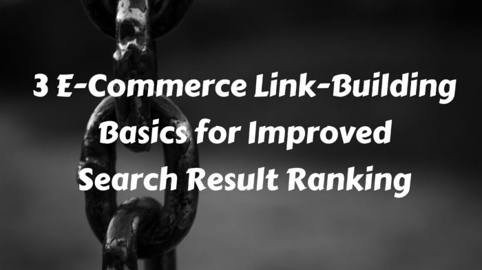 3-e-commerce-link-building-basics-for-improved-search-result-ranking