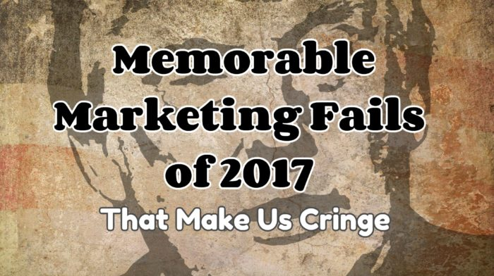 Memorable Marketing Fails of 2017 That Make Us Cringe